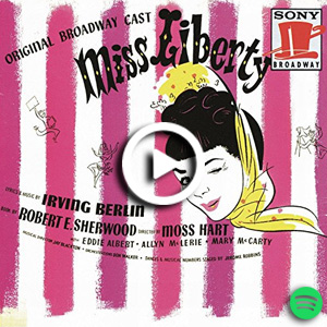 "Listen to ""Miss Liberty - Original Broadway Cast Recording"" on Spotify."
