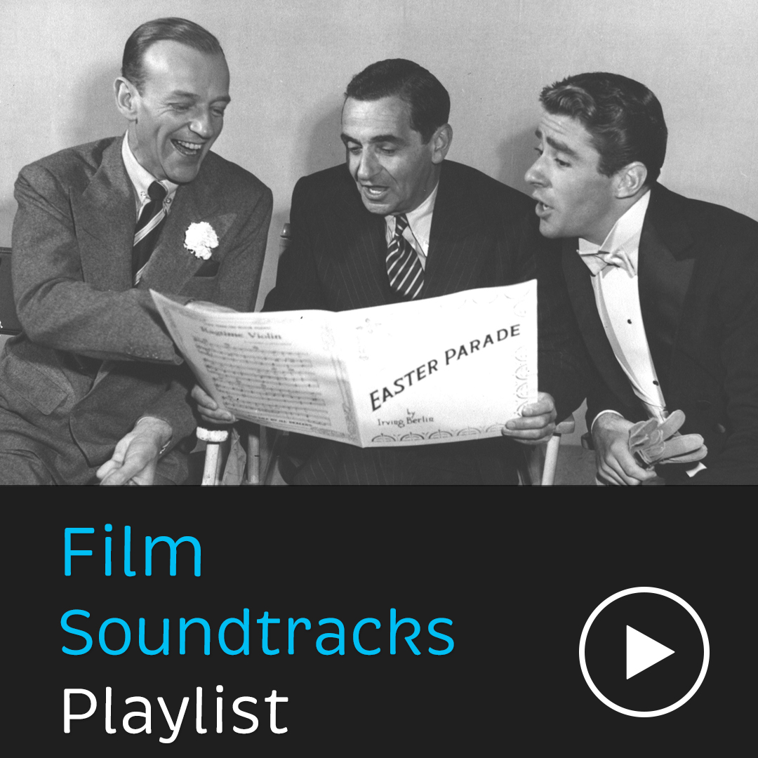 The soundtracks that you love from Irving Berlin on the silver screen, including songs from films  Top Hat ,  Easter Parade ,  Follow the Fleet  and more.
