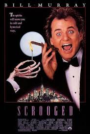 Scrooged - This one grows on you! It's no secret I love Bill Murray! It's an 80's modernization of Charles Dickins'