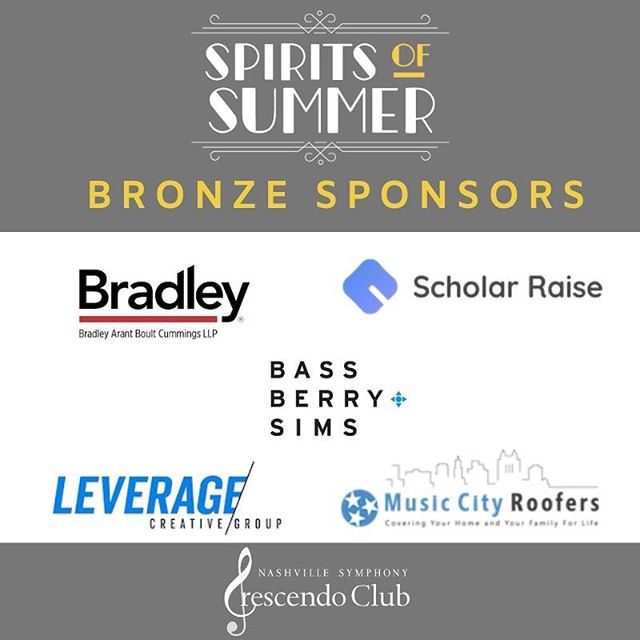 Time is running out to 1) say THANK YOU to these great companies for supporting the Crescendo Club and the Nashville Symphony and 2) to BUY YOUR TICKETS to Spirits of Summer! www.nashvillesymphony.org/sos  @bradleylaw | @scholarraise | @bassberrysims |  Leverage Creative Group, Inc. | @musiccityroofers