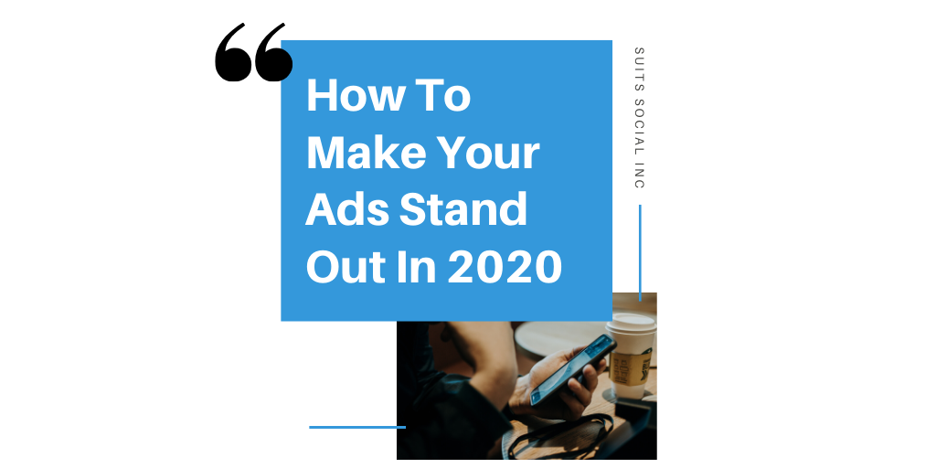 Since advertising has evolved from the traditional tv or radio ads to now social media marketing ads much has changed over time in which appeals to your audiences. Suit Social's CEO Darren Cabral breaks down the essential ways in which you can make your ads stand out amongst your competitors in 2020!