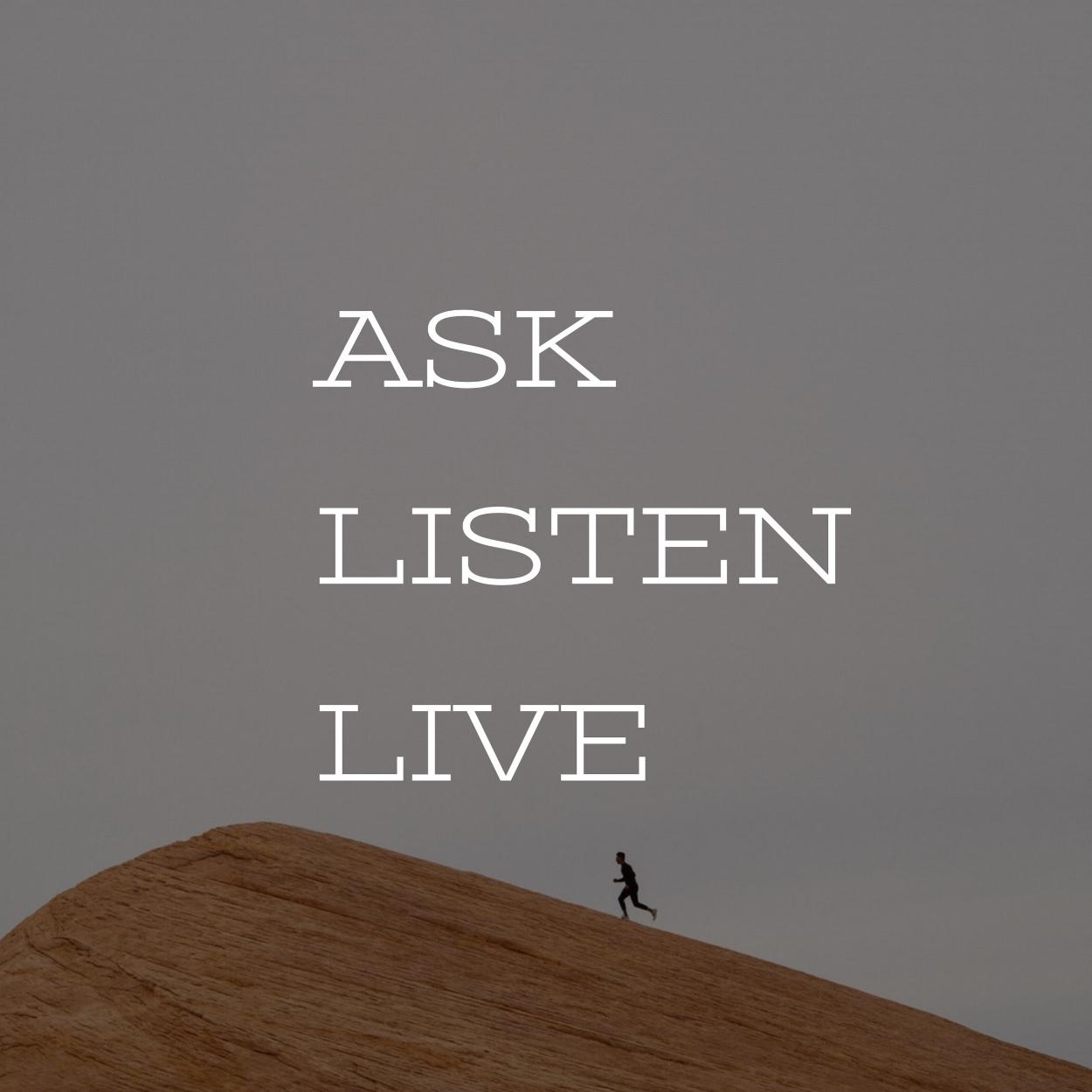 ASK LISTEN LIVE.jpg