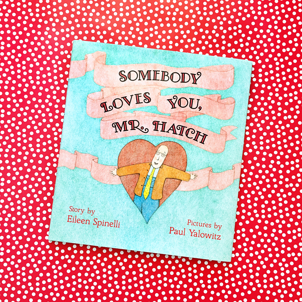 Somebody Loves You, Mr. Hatch | Little Lit Book Series