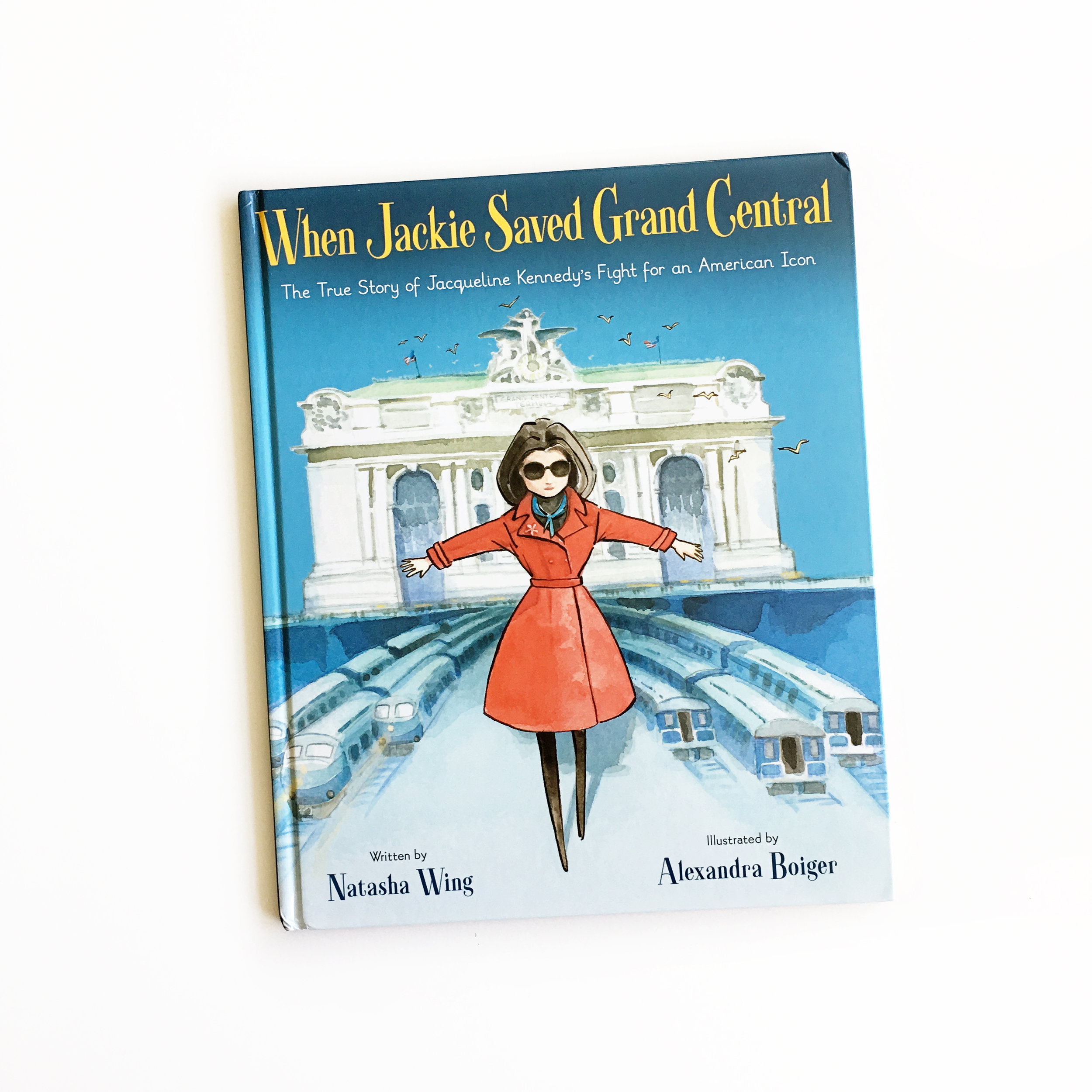 When Jackie Saved Grand Central: The True Story of Jacqueline Kennedy's Fight for an American Icon | Little Lit Book Series