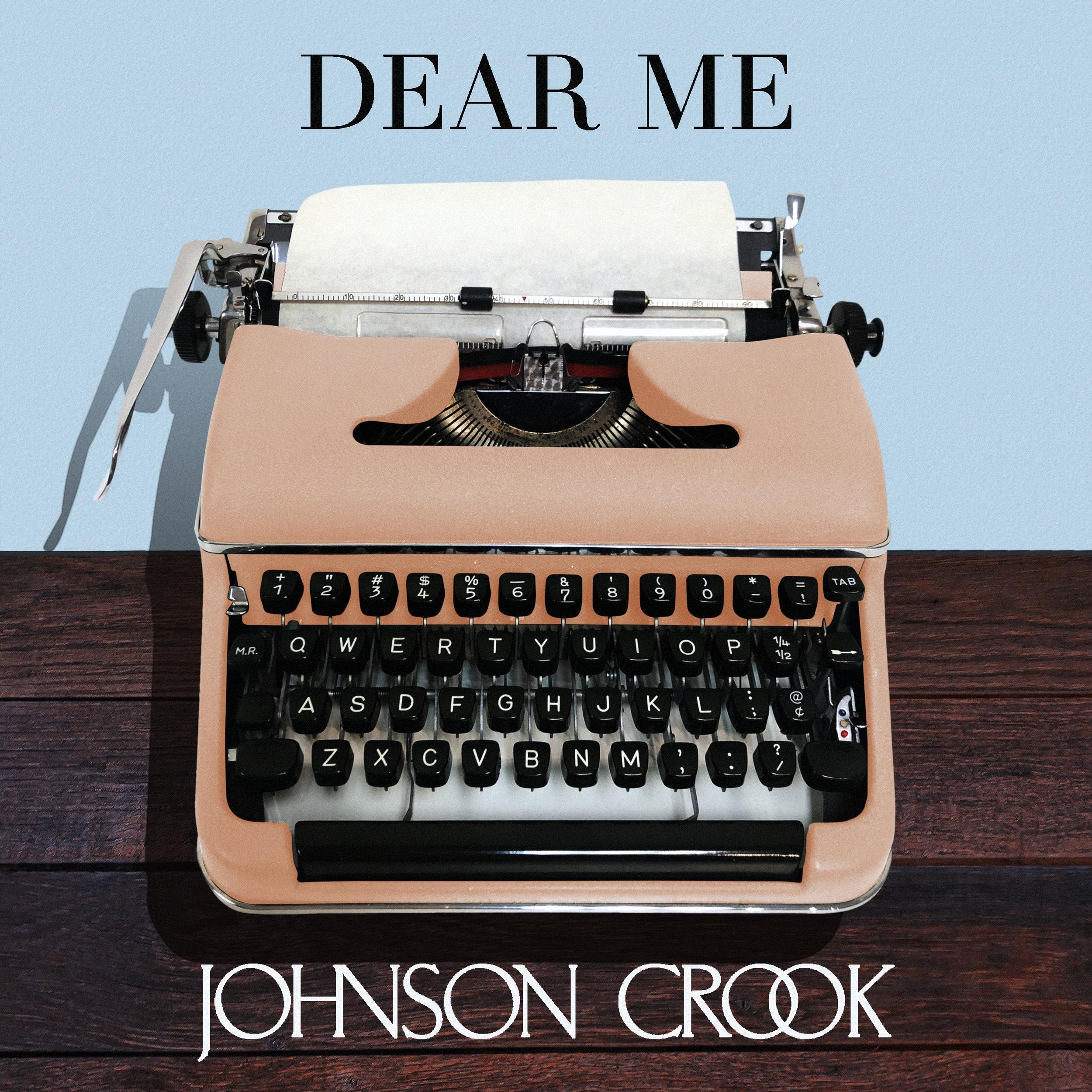 Artwork_Johnson Crook - Dear Me - Final Bold.jpg