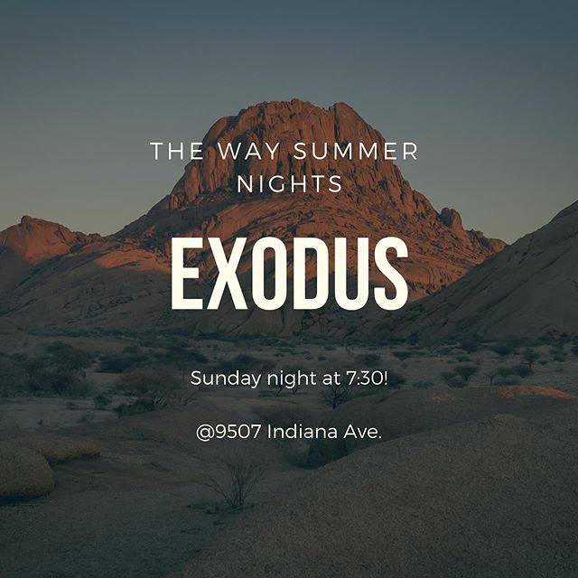 We hope to see you tomorrow night as we continue through the book of Exodus!