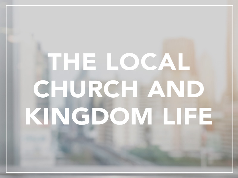 LOCAL_CHURCH_KINGDOM_LIFE.jpg