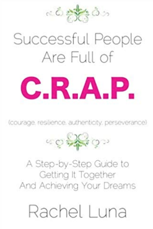 Successful People are Full of C.R.A.P. -