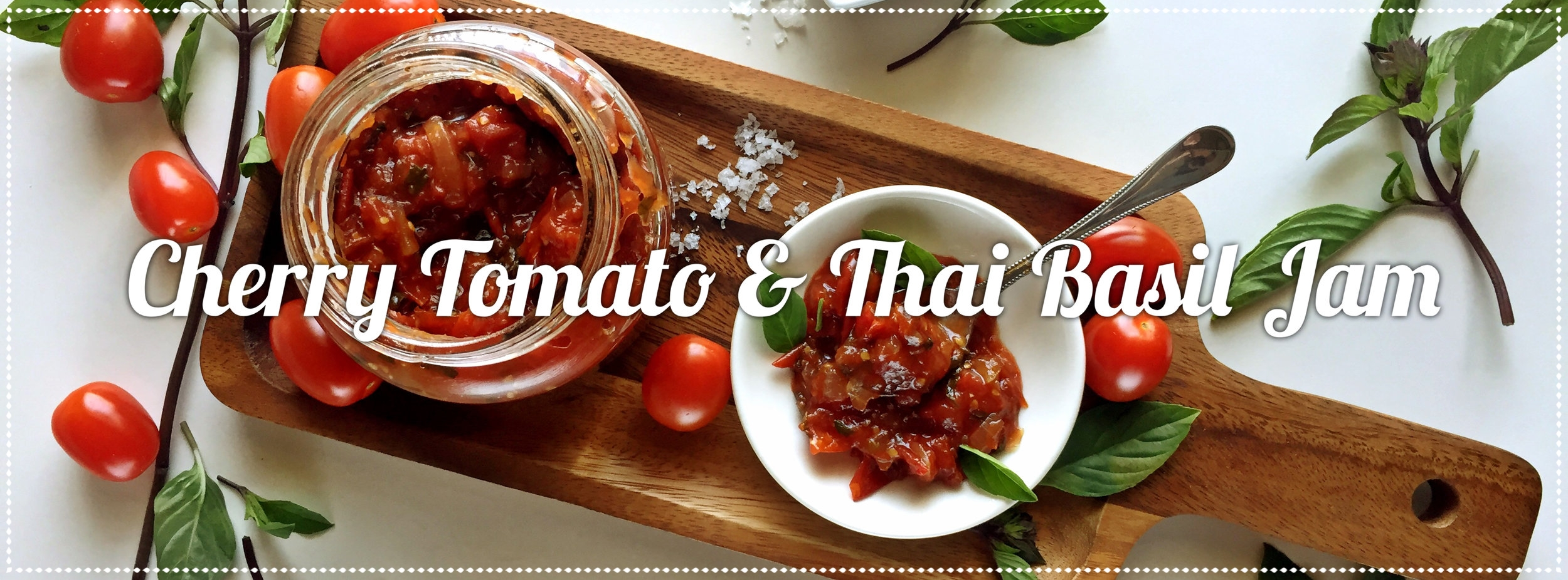 Cherry Tomato and Thai Basil Jam