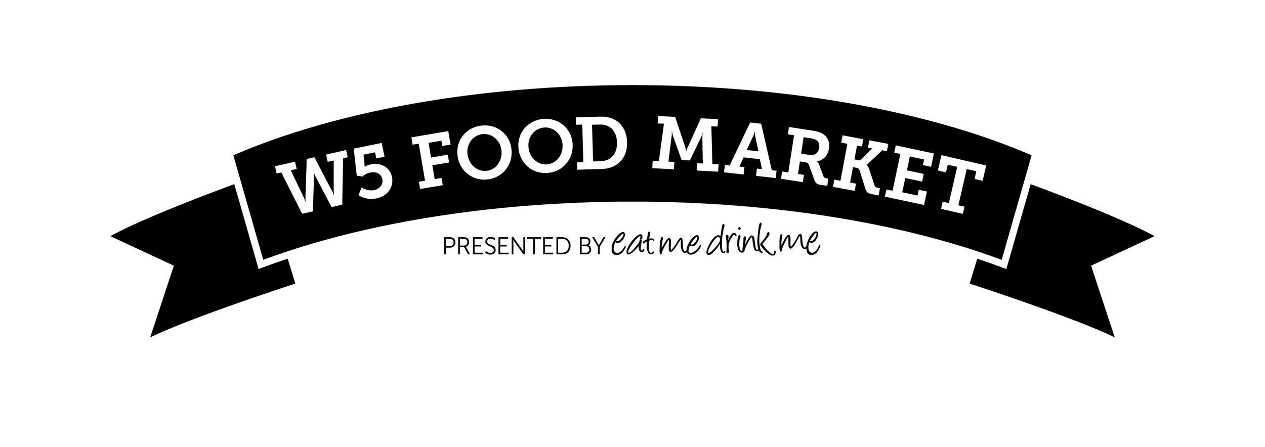 W5 Food Market, presented by eat me drink me