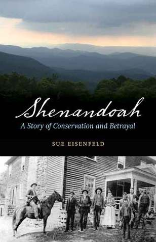 SHENANDOAH: A STORY OF CONSERVATION AND BETRAYAL by Sue Eisenfeld