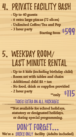Private Facility Bash offered Sundays evenings 5-8pm, anytime Mondays.  JULY / AUG:  Private events also available Fridays and Saturdays 5-8pm   We do not allow any group, small or large, to have a birthday party or celebration (gifts, decorations, cake, etc.) at our facility without making a reservation. Check out our    Last Minute Room Rental option   !