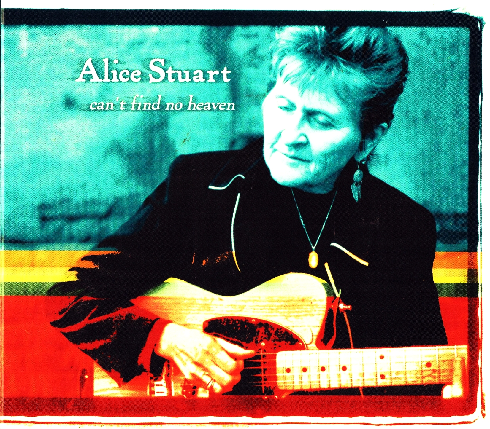 Alice Stuart, Can't Find No Heaven
