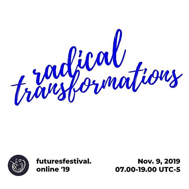 """Excited to be collaborating with a team of global practitioners and futurists from India,Lisbon and Canada to hold The Futures Festival '19' under the theme of """"radical transformation', an online 12 hour conference.#futuresfest19"""