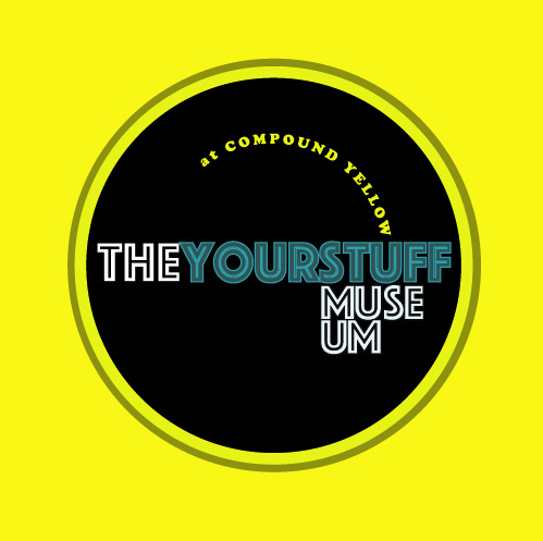 The YOURSTUFF MUSEUM - organized by Jorge LuceroOct 2019 - June 2020at Compound Yellow