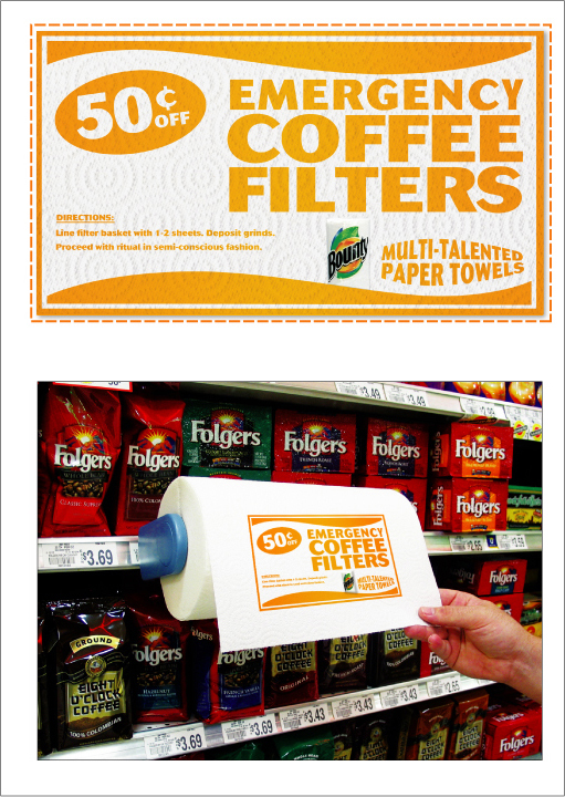 EMERGENCY COFFEE FILTERS - COPY:  DIRECTIONS: Line filter basket with 1-2 sheets. Deposit grinds. Proceed with ritual in semi-conscious fashion.  Bounty / Multi-talented paper towels.