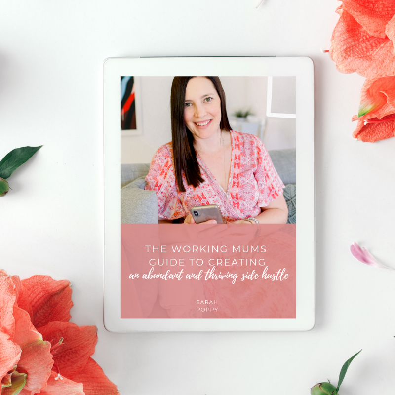 The working mums guide to creating an abundant and thriving side hustle sarah poppy.png