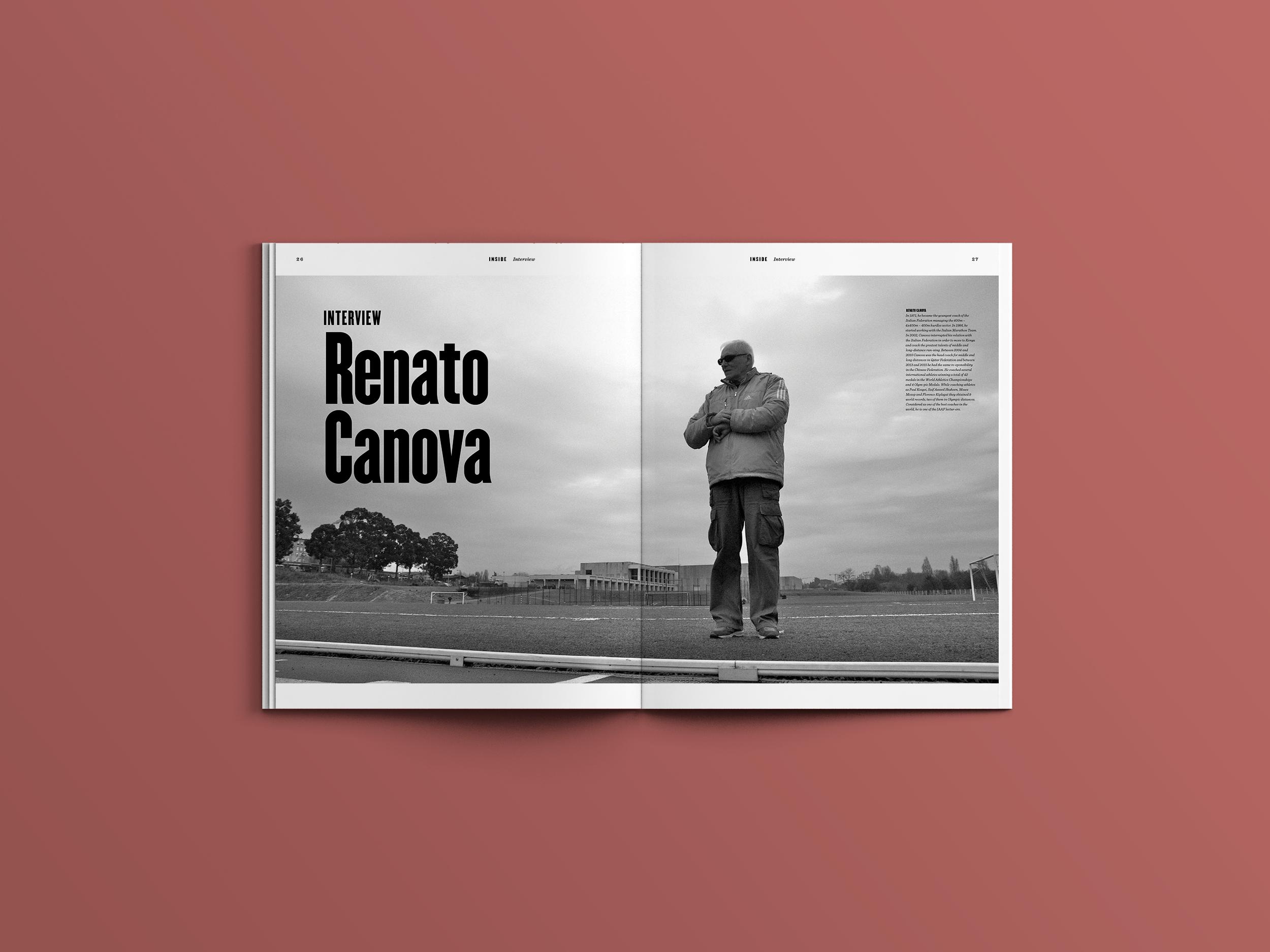 Renato Canova é um treinador italiano que soma 42 medalhas em Campeonatos do Mundo e 4 medalhas olímpicas. Tem ainda 9 recordes do mundo obtidos por atletas treinados por si e deixou uma entrevista notável na edição nº3.