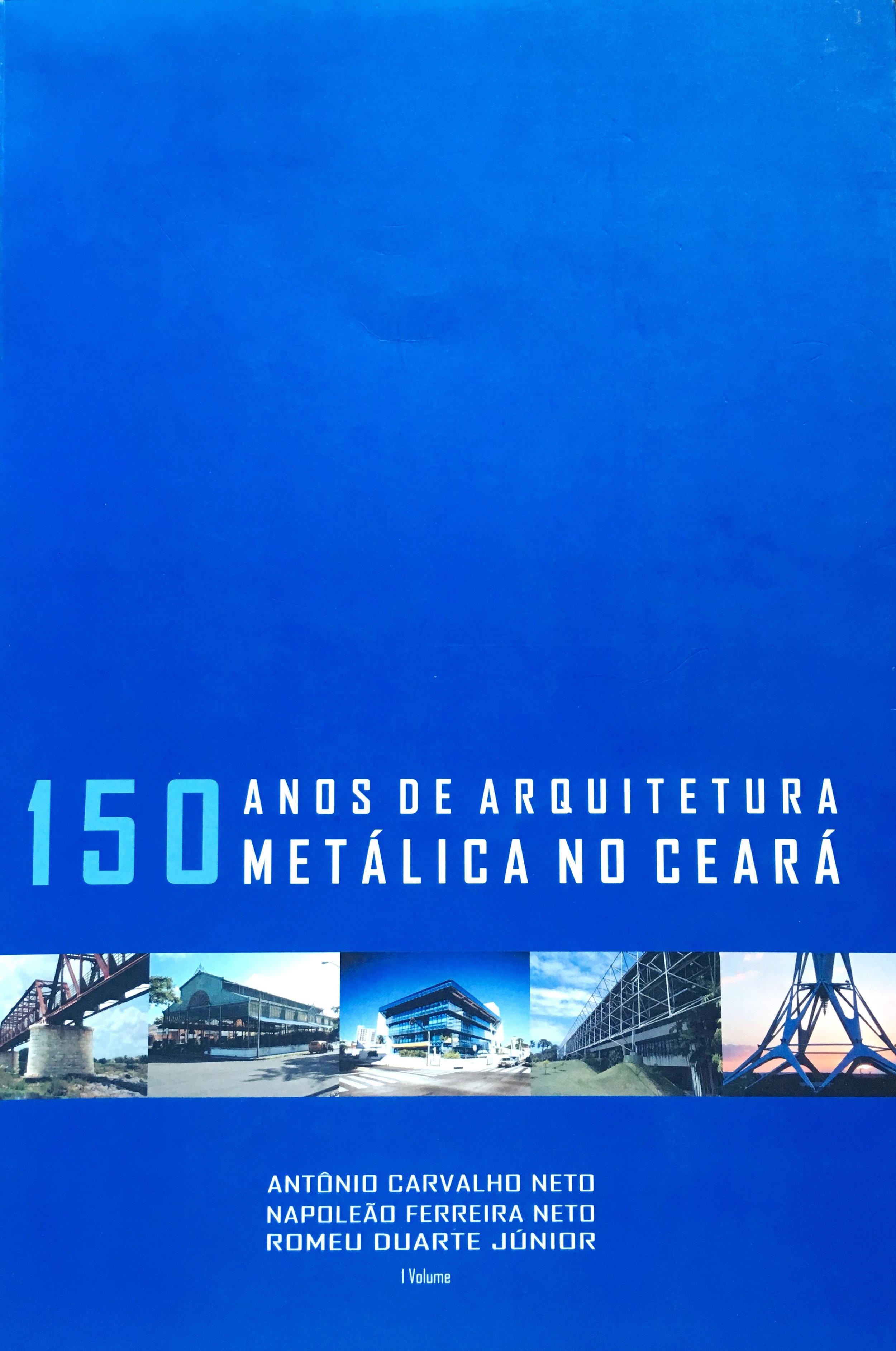 150 anos de arquitetura <br /> metálica no Ceará