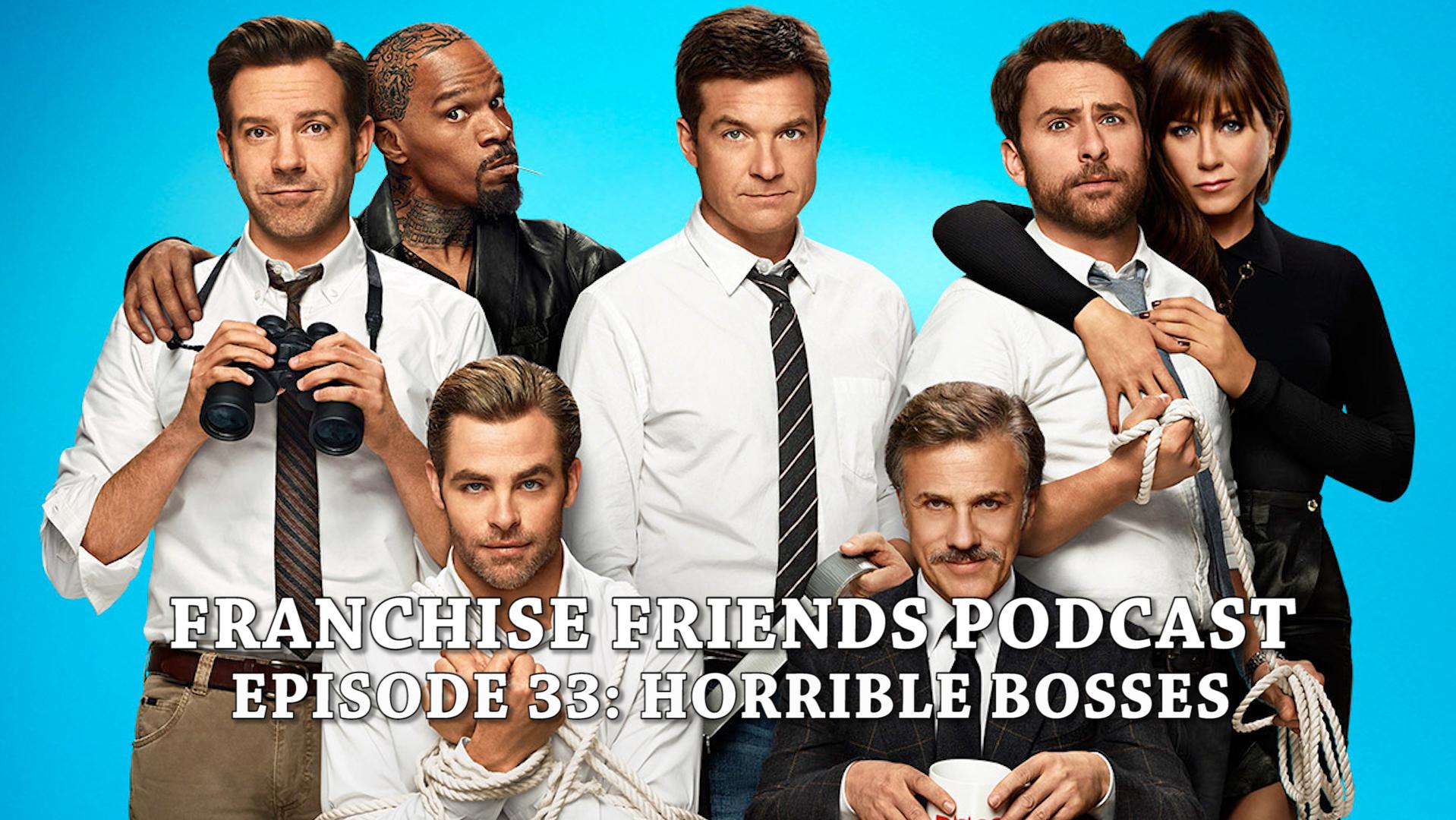 horriblebosses_franchisefriendspodcast