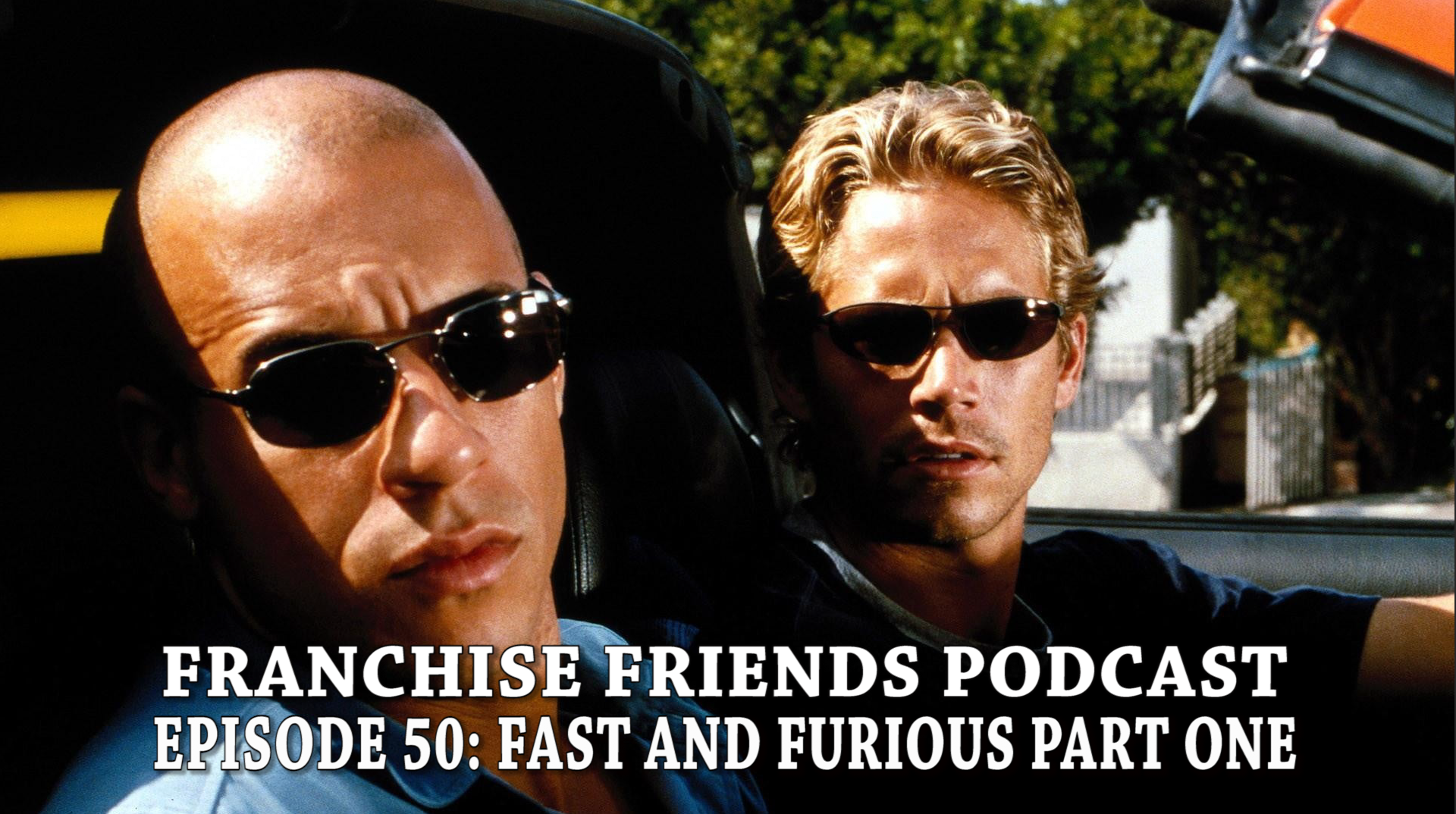 FAST AND FURIOUS FRANCHISE FRIENDS