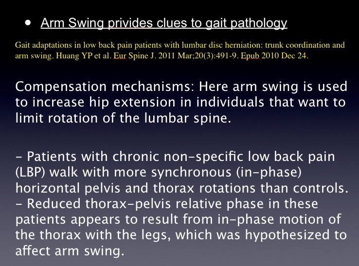 "Faulty Arm Swing provides clues to gait pathology.    Don't think that just because you see aberrant arm swing that you should ""coach"" it out of someone.  It is very likely there for a reason. We discuss tonight how the leg swing is more deeply neurologically embedded, more so than arm swing.  So, fixing something you do not like in their arm swing is very possibly the wrong solution and by doing just that you are forcing your client into a new compensatory CPG (central pattern generator) which is essentially a compensation to their compensation.   Fix the problem, go for its roots !   This is one of our slides for tonights lecture.  This is from the European Spine Journal 2011.  More posterior arm swing can help improve impaired hip extension and gluteal function. A nice compensatory fix to reduce spine rotation in a spinal pain patient, more hip extension means that less pelvic obliquity needs to be acquired (less obliquity in the pelvic girdle means less spine rotation and thus less spine compression. This is a brain based phenomenon, the brain is engaging a pain avoidance CPG.    You gotta know your biomechanics, you gotta know your neurology and you MUST understand and recognize normal and abnormal gait patterns if you choose to work with humans !   Join us tonight on  www.onlinece.com  for an in-depth hour talking about the biomechanics and neurobiology behind normal and abnormal arm swing.  7pm central Wednesday  19th.     Shawn and Ivo, the gait guys"