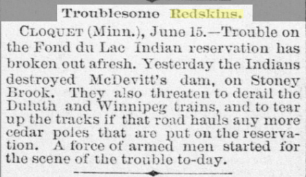 Mention of the threat of tearing up train tracks and derailing trains, at Font Du Lac Minnesota.  Clear demonstration of Native resistance in the face of industrialization.  http://izanzanwin.tumblr.com/post/109613471486/sacramento-daily-union-volume-81-number-99-17