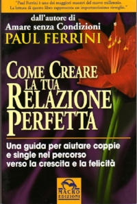 Italian Creating a Spiritual RelationshipCome Creare la tua Relatione Perfetta001.jpg