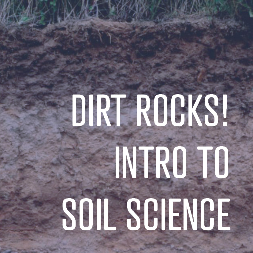01-13-17 Dirt Rocks! intro to soil science.jpg