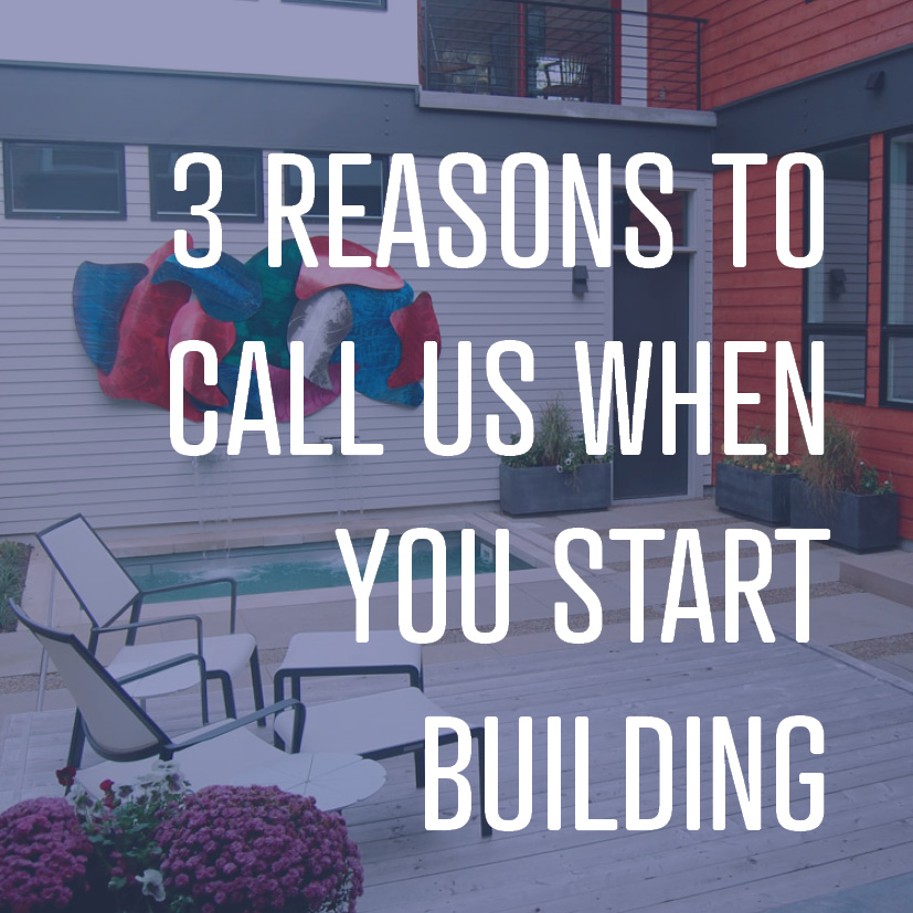06-12-18 3 reasons to call us before a building project.jpg