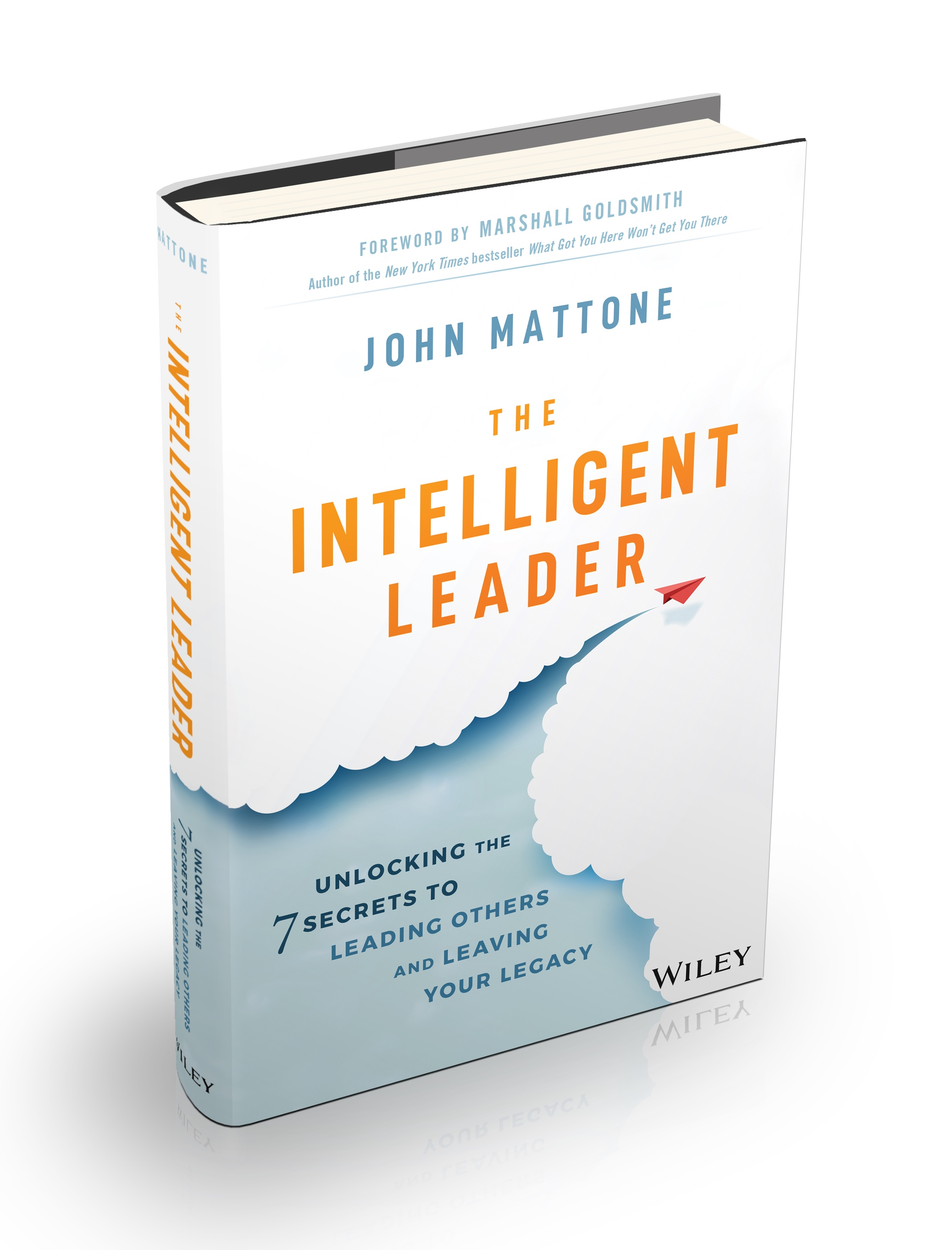 Mattone latest book, The Intelligent Leader. Unlocking The 7 Secrets To Leading Others & Leaving Your Legacy