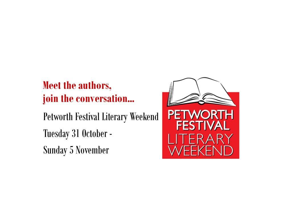 Petworth Festival Literary Weekend 31 Oct - 5 Nov