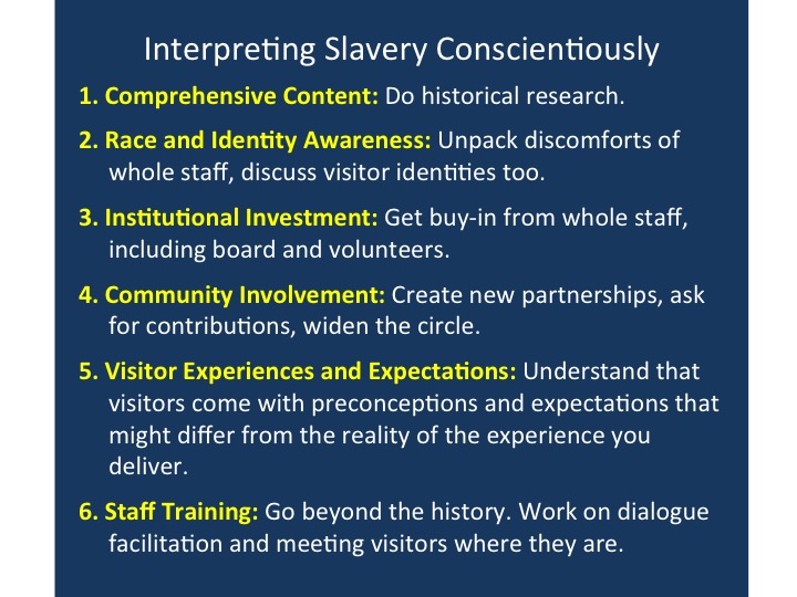 "From ""Developing a Comprehensive and Conscientious Interpretation of Slavery at Historic Sites and Museums"" by Kristin Gallas and James DeWolf Perry ( Interpreting African American History and Culture at Museums and Historic Sites , edited by Max VanBalgooy)"
