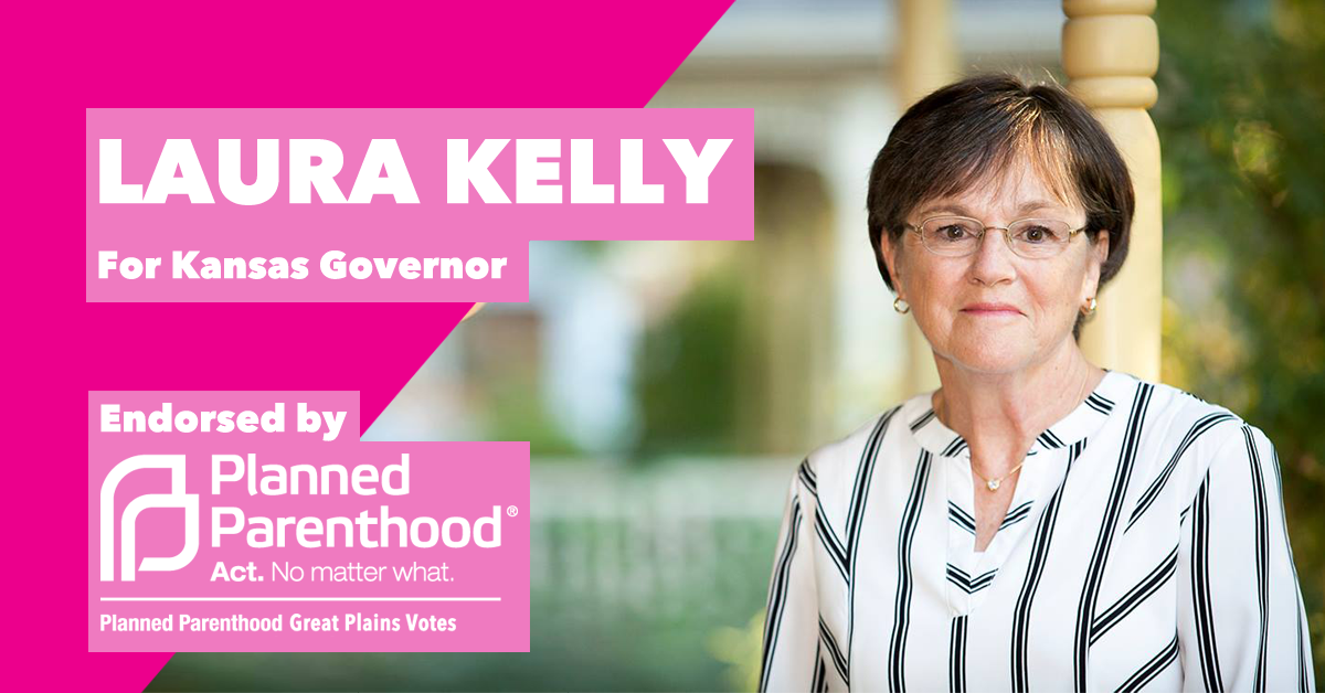 Laura Kelly for Kansas Governor, endorsed by Planned Parenthood Great Plains Votes