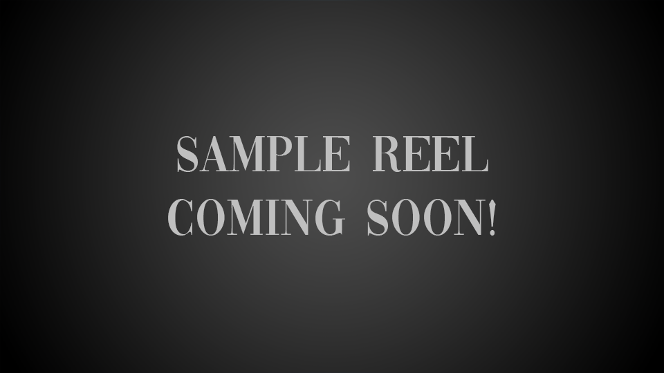 RAD Sample Reel Coming Soon!