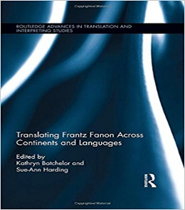 Kathryn  B atchelor, Sue-Ann Harding, Translating Frantz Fanon Across Continents and Languages: Frantz Fanon Across Continents and Languages (Routledge, 2017) 81.   BAX1930-4