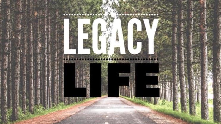 legacyLife.jpg