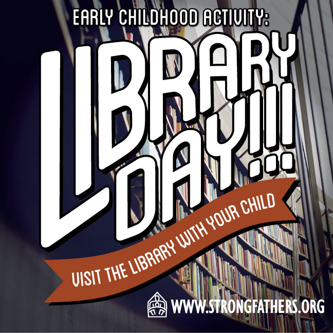 Dads tak your young child for Library Day!!! Visit the library with your child.