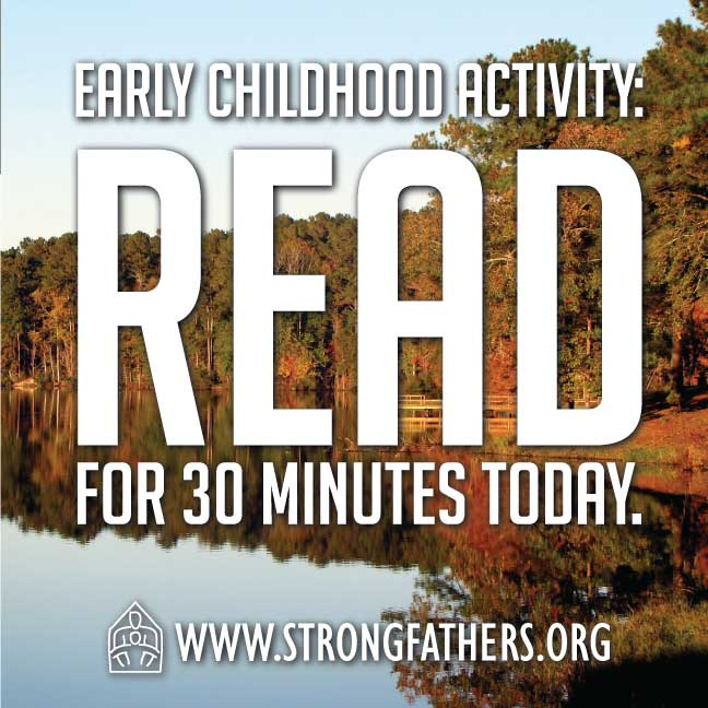 Dads, Read with your young child for 30 minutes today.