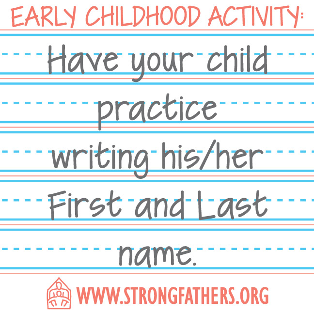 Have your child practice writing his/her first and last name.