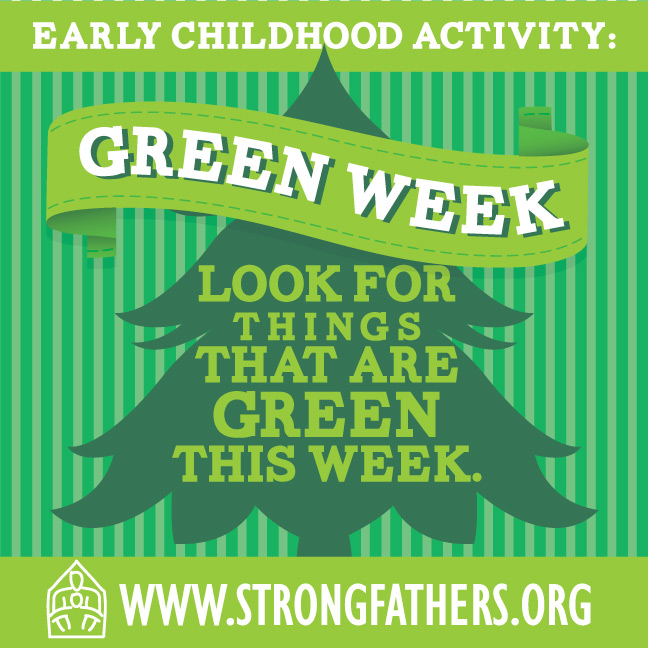 Green Week.  Look for things that are green this week.