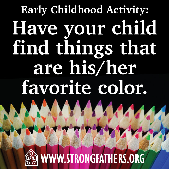 Have your child find things that are his/her favorite color.