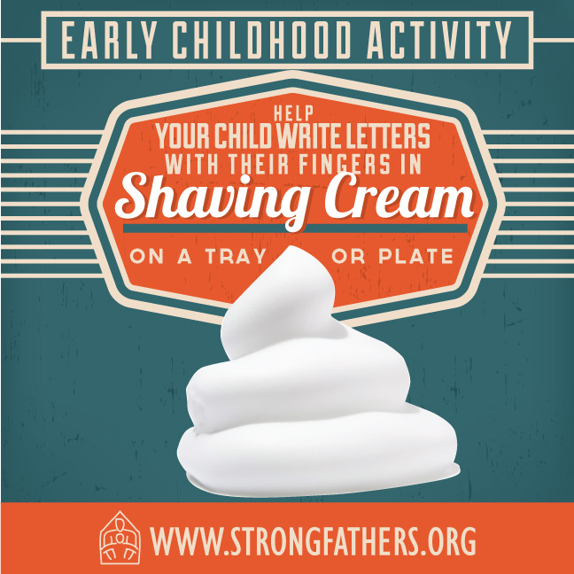 Help your child write letters with their fingers in shaving cream on a tray or plate