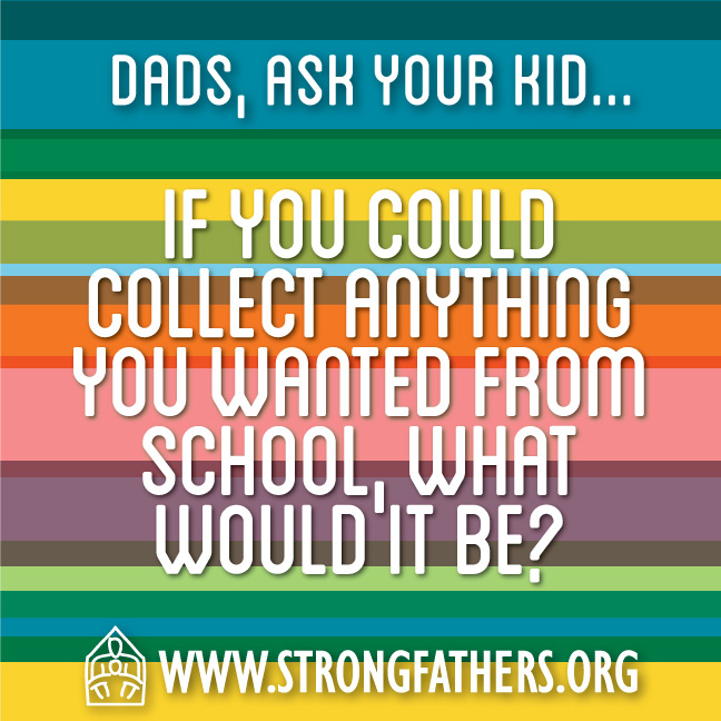 If you could collect anything you wanted from school, what would it be?