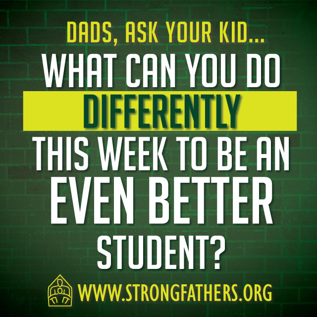 Dads, Ask Your Kid: What Can You Do Differently...