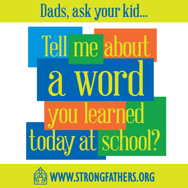 Dads, Ask Your Kid: Tell Me About a Word...