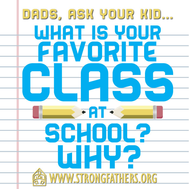 Dads, Ask Your Kid: What Is Your Favorite Class...