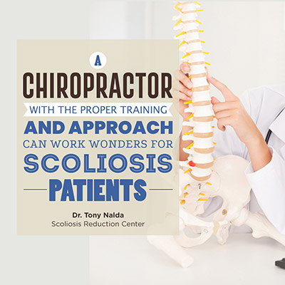 Chiropractor with the proper training and approach can work wonders for scoliosis patients
