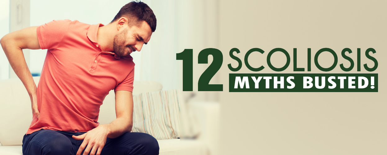 12 Scoliosis Myths Busted!