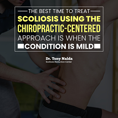 The best time to treat scoliosis using the chiropractic-centered approach is when the condition is mild